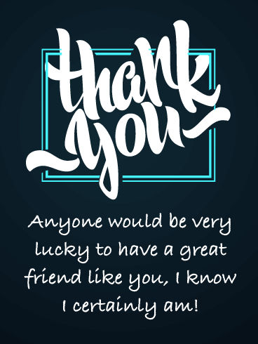 Lucky to Have You – Thank You Card for Friend