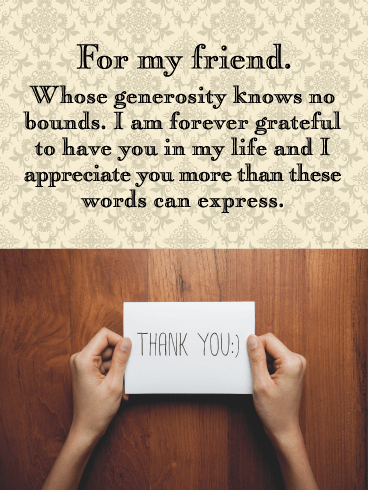 Appreciate Your Generosity- Thank You Card for Friend