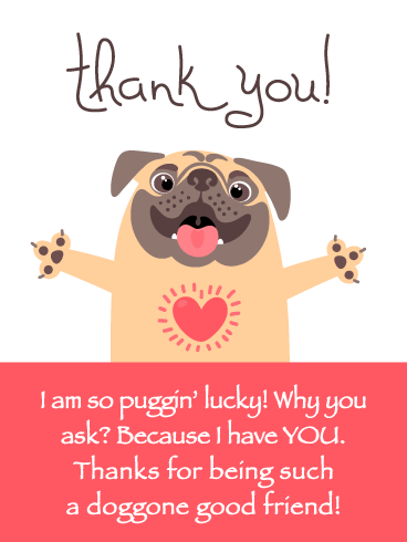 Puggin' Lucky- Thank You Card for Friend