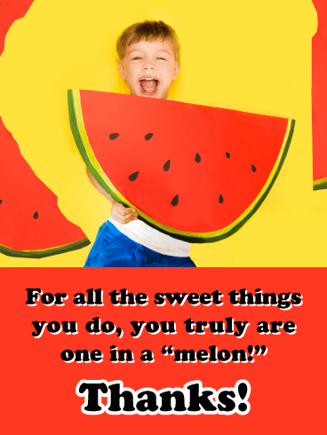 "You are One in a ""melon!""- Thank You Card"