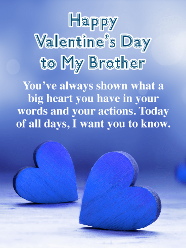 What a Big Heart You Have - Happy Valentine's Day Card for Brother