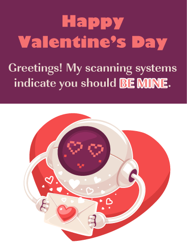 Be Mine Bot - Happy Valentine's Day Card for Everyone