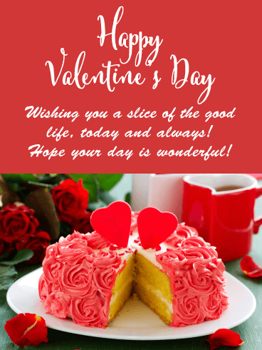 A Slice of the Good Life - Happy Valentine's Day Card for Everyone