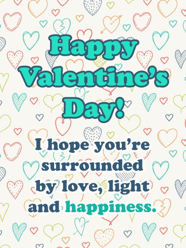 Love, Light and Happiness - Happy Valentine's Day Card for Everyone