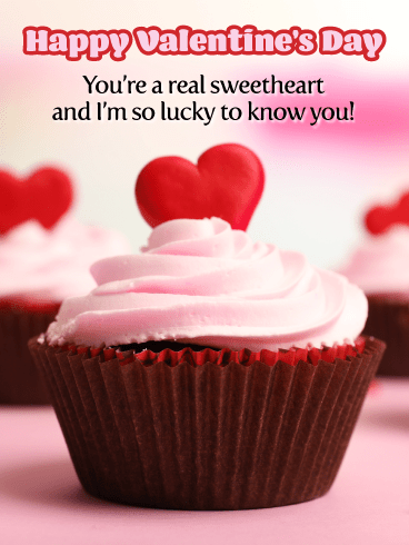You're a Real Sweetheart - Happy Valentine's Day Card for Everyone