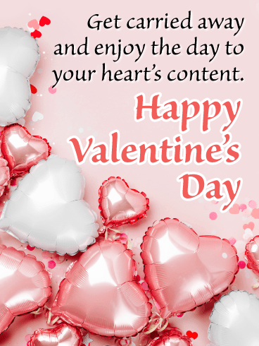 Enjoy the Day - Happy Valentine's Day Card for Everyone