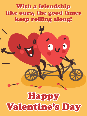 The Good Times Keep Rolling Along - Happy Valentine's Day Card for Friends
