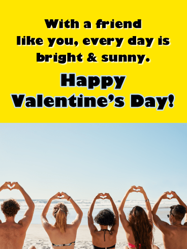 Bright & Sunny - Happy Valentine's Day Card for Friends