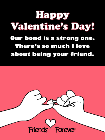 Our Bond is Strong - Happy Valentine's Day Card for Friends
