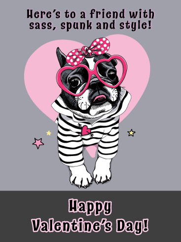 Sass, Spunk and Style - Happy Valentine's Day Card for Friends