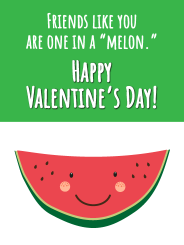 "One in a ""melon"" - Happy Valentine's Day Card for Friends"