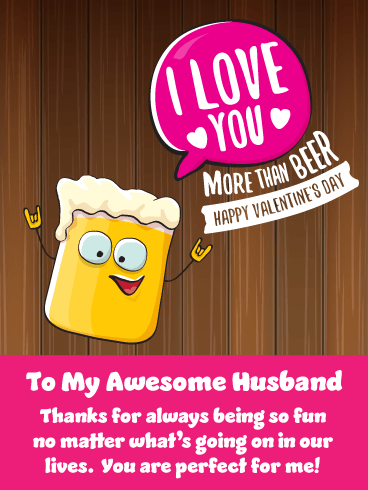 I Love You More Than Beer! Happy Valentine's Day Card for Husband