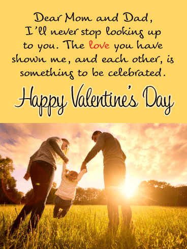 Dear Mom and Dad, I'll never stop looking up to you.  The love you have shown me, and each other, is something to be celebrated. Happy Valentine's Day!