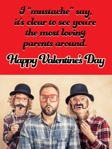 "I ""mustache"" say, it's clear to see you're the most loving parents around. Happy Valentine's Day!"