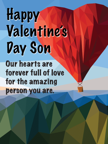Happy Valentine's Day Son. Our hearts are forever full of love for the amazing person you are.