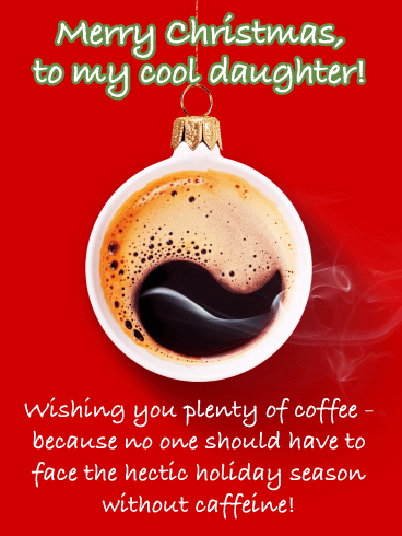 Coffee For the Holidays - Merry Christmas Card for Daughter