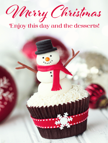 Perfect Snowman Cupcake! Merry Christmas Card for Everyone