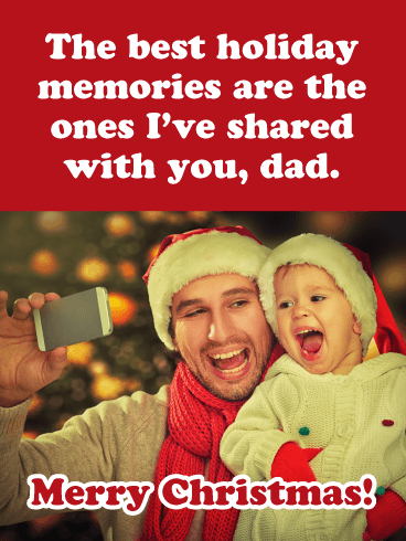The Best Holiday Memories - Merry Christmas Card for Father