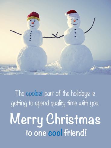 You are such a Cool Friend! - Merry Christmas Card for Friends
