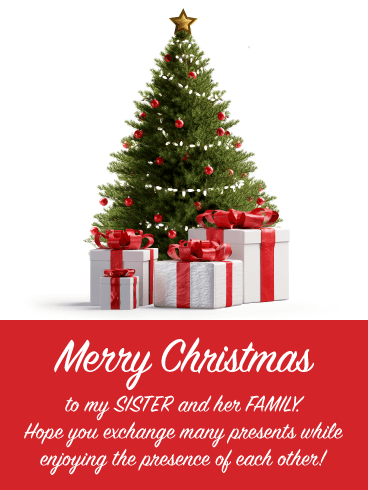 Presence Over Presents - Merry Christmas Card for Sister and Family