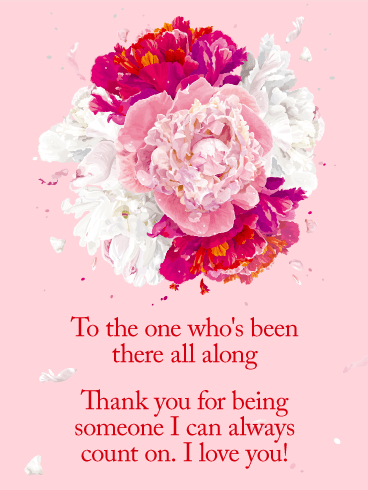 I Can Always Count On You Flower Love Card Birthday Greeting