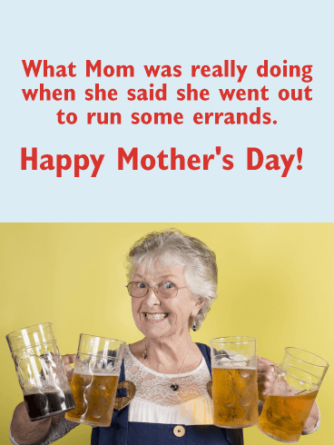 Forget it All! Funny Mother's Day Card