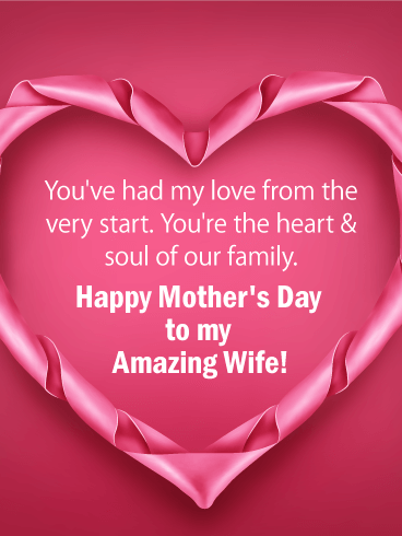 To my Amazing Wife - Happy Mother's Day Card for Wife
