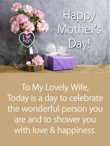 To my Lovely Wife - Happy Mother's Day Card