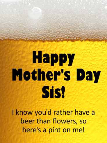 Here's Pint on Me! Happy Mother's Day Card for Sister