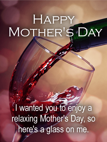 Here's a Glass on Me! Happy Mother's Day Card for Sister