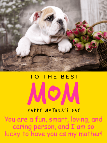 I am Lucky to Have You - Happy Mother's Day Card