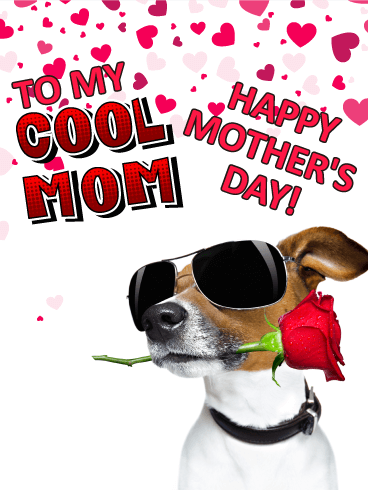 To my Cool Mom - Happy Mother's Day Card
