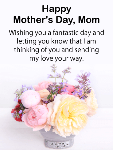 Sending my Love - Happy Mother's Day Card