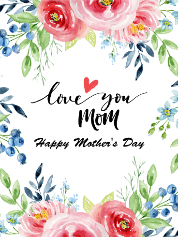 Love You Mom - Happy Mother's Day Card