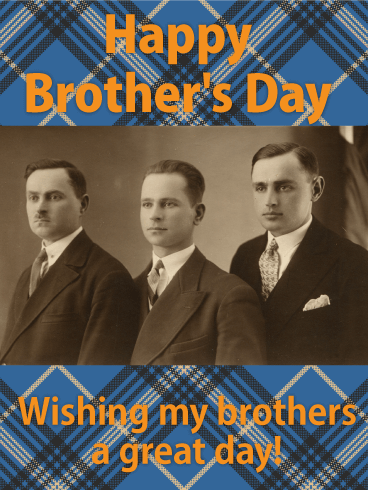 The Old Good Times - Happy Brother's Day Card