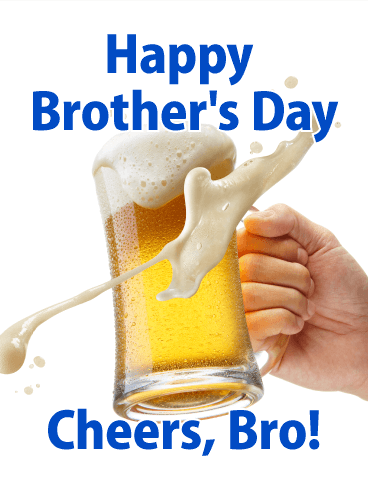 Cheers! Happy Brother's Day Card
