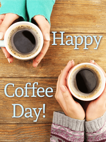 Coffee Makes You Warm! Happy Coffee Day Card