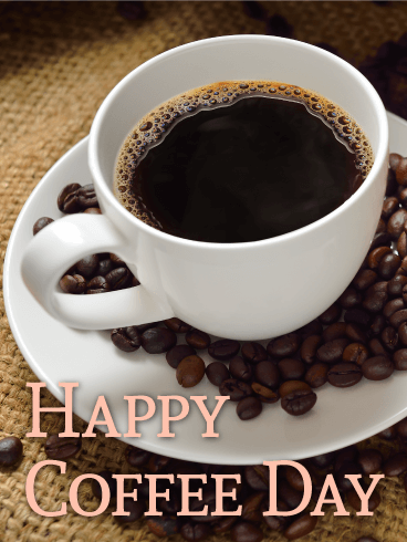 Just Dripped! Happy Coffee Day Card