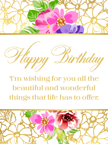 All that Life Has to Offer – Happy Birthday Card