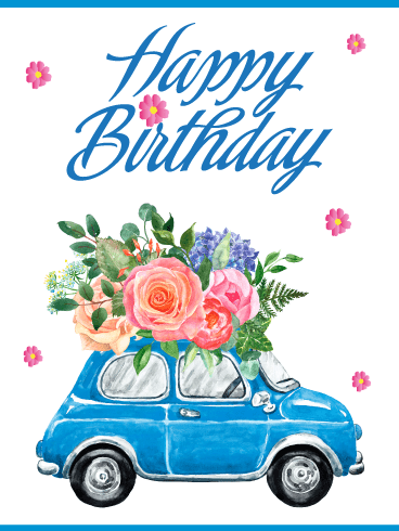 Lovely Flowers & Car – Happy Birthday Card