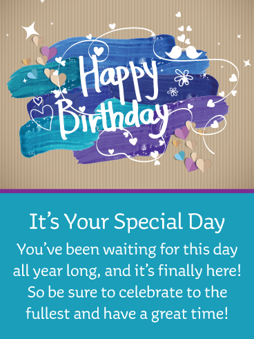 Your Day Has Arrived! Happy Birthday Card