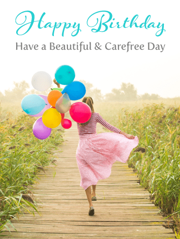 A Beautiful Carefree Day – Happy Birthday Card