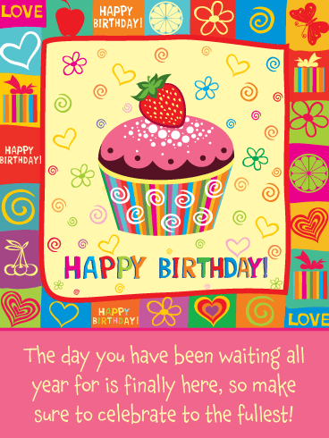 Your Day is Finally Here! Happy Birthday Card