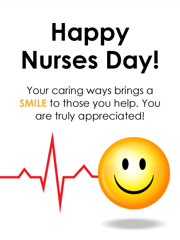 You Always Bring Smiles - Happy Nurses Day Card