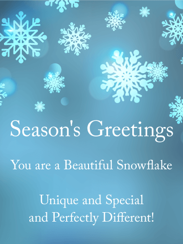 You are a Beautiful Snowflake - Season's Greetings Card