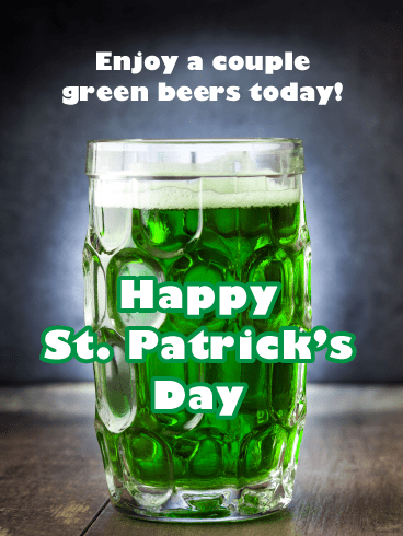 Green Beer - Happy St. Patrick's Day Card