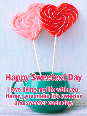 To my Sweet Honey - Happy Sweetest Day Card