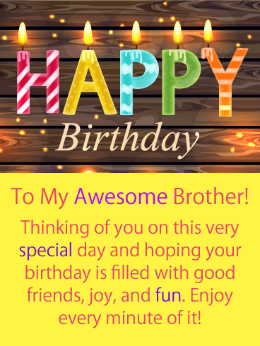 Enjoy Every Minute! Happy Birthday Card for Brother