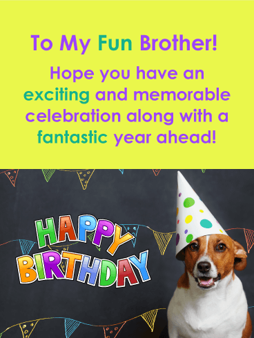 Exciting Celebration - Happy Birthday Card for Brother