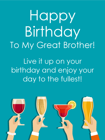 Live it up! Happy Birthday Card for Brother